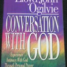Conversation With God - Experience Intimacy With God Through Personal Prayer book