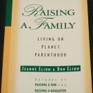 Raising a Family by Jeanne Elium & Don Elium