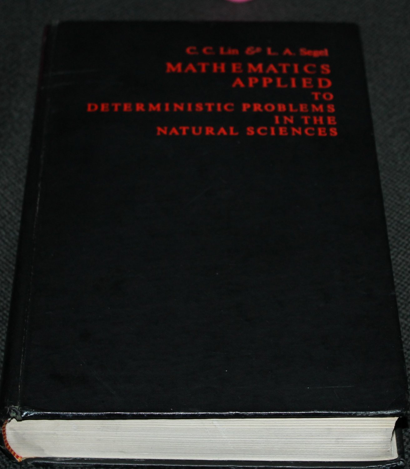 Mathematics Applied Deterministic Problems In The Natural Sciences book by C.C. Lin & L.A. Segel