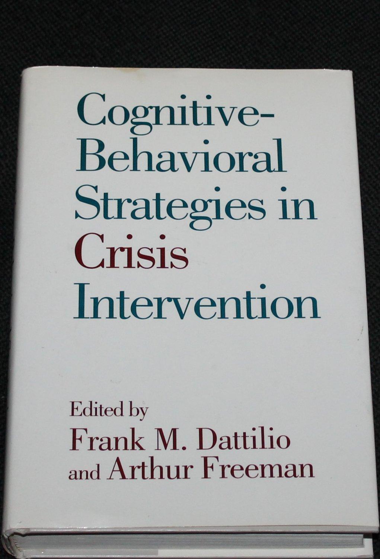 Cognative Behavioral Strategies In Crisis Intervention - Frank M. Dattilio and Arthur Freeman