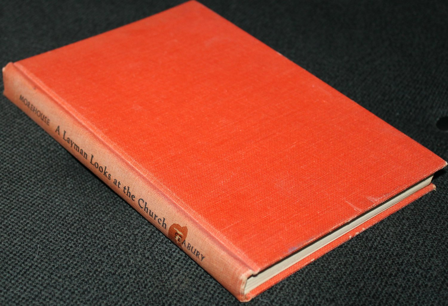 A Layman Looks at the Church by Clifford P. Moorehouse 1964