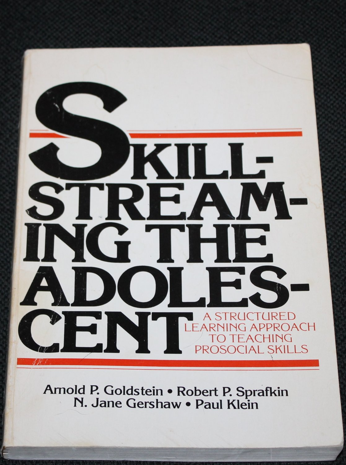 Skill Streaming The Adolescent by Arnold P. Goldstein & Robert P. Spafkin - Gershaw Klein