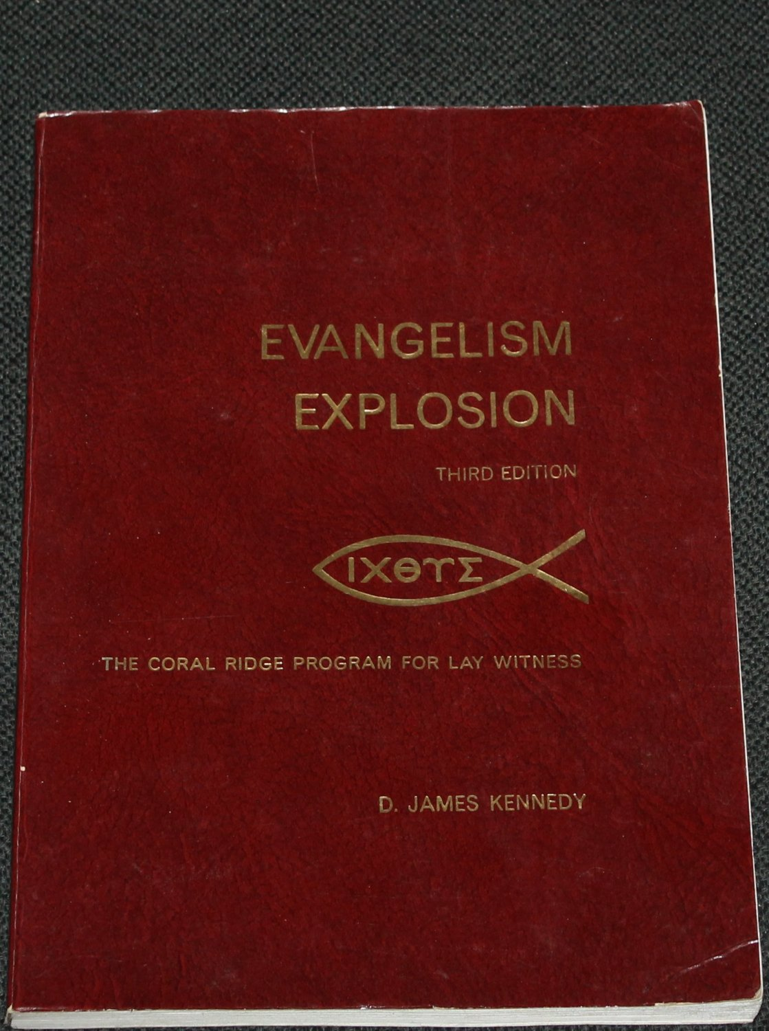 Evangelism Explosion The Coral Ridge Program For Lay Witness by D. James Kennedy