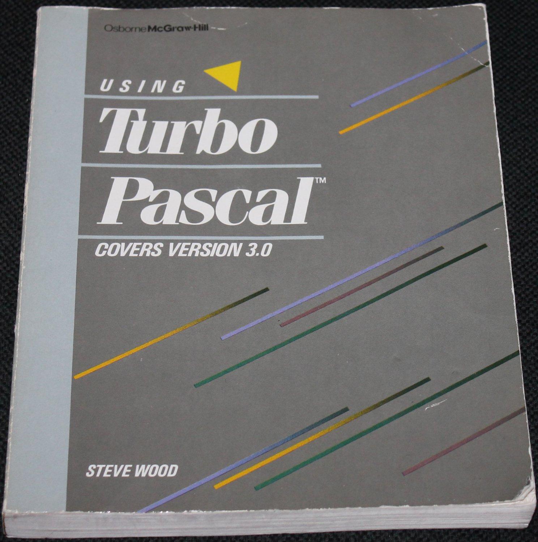 Using Turbo Pascal covers version 3.0 Steve Wood - book computer program programming