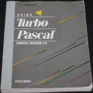 Using Turbo Pascal covers version 3.0 Steve Wood - book computer program programming