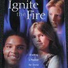 Ignite the Fire - Kindling a Passion for Christ in Your Kids - Barry & Carol St. Clair
