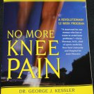 No More Knee Pain by Dr. George J. Kessler