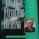 The Real Faith for Healing by Charles S. Price