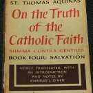 On the Truth of the Catholic Faith 1957 Book Four: Salvation Charles J. O'Neil - Christian book