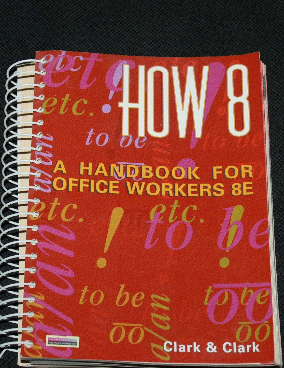 How 8 - A Handbook for Office Workers by James L. Clark & Lym R. Clark