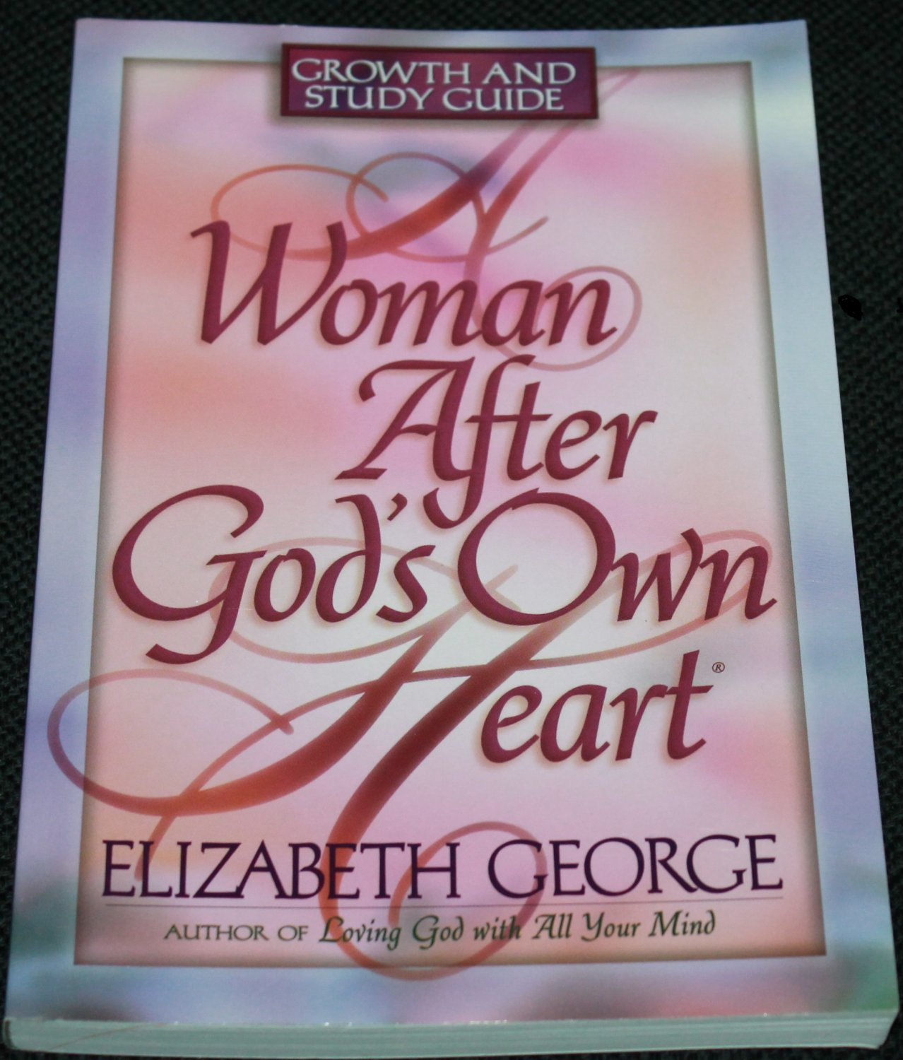 Woman After God's Own Heart by Elizabeth George paperback Christian book