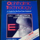 Opthalmic Technology A Guide For the Eye Care Assistant - Stephen J. Rhode & Stephen P. Ginsberg