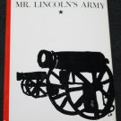 The Army of the Patomac: Mr. Lincoln's Army by Bruce Gatton