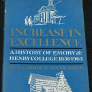 Increasing in Excellence A History of Emory & Henry College 1836-1963 by Geoge J. Stevenson