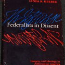 The Federalist Dissent book by Linda K. Herber