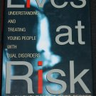 Lives At Risk Understanding and Treating Young People With Dual Disorders - Ryglewicz & Pepper