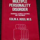 Multiple Personality Disorder Diagnosis, Clinical Features and Treatment by Colin A. Ross