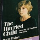 The Hurried Child - Growing Up Too Fast Too Soon - David Elkind