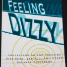 Feeling Dizzy by dizziness by Brian W.  Blakely and Mary-Ellen Siegel