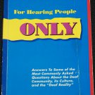 For Hearing People Only by Mathew S. Moore & Linda Levitan