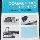 Communities Left Behind Alternatives For Development Iowa State University Press