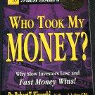 Rich Dad Who Took My Money? Robert Kiyosaki