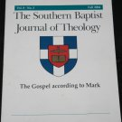 The Southern Baptist Journal of Theology Vol. 8 No. 3 Fall 2004 - Gospel According to Mark