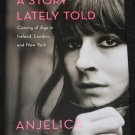 Anjelica Huston A Story Lately Told