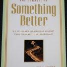 The Pursuit of Something Better - U.S. Cellular's Courageous Journey.- business book Elser & Kruger