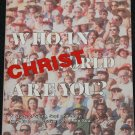 Who In Christ Are You? Bill Kaiser