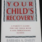Your Child's Recovery by Barbara A. Dailey