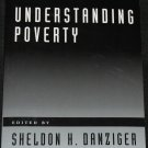 Understanding Poverty edited by Sheldon H. Danziger & Robert H. Haveman