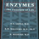 Enzymes The Fountain of Life  - D. A. Lopez, R.M. Wiliams, K. Miehlke