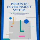 Person-In-Environment System The PIE Classification System for Social Functioning Problems