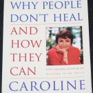 Why People Don't Heal by Caroline Myss, PH.D.