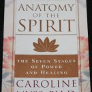 Anatomy of the Spirit by Caroline Myss, PH.D.
