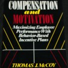 Compensation and Motivation by Thomas J. McCoy 1992