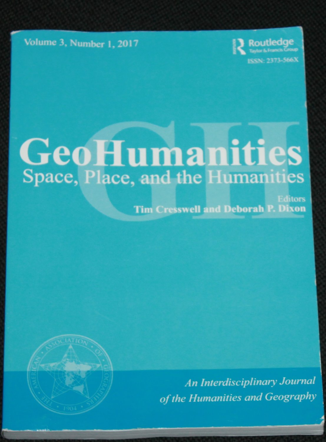 GeoHumanities Space, Place, and the Humanities Volume 3, Number  2017 Cresswell, Deborah P. Dixon