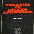 The Noise of Solemn Assemblies Peter L. Berger