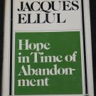 Hope In Time of Abandonment Jacques Ellul