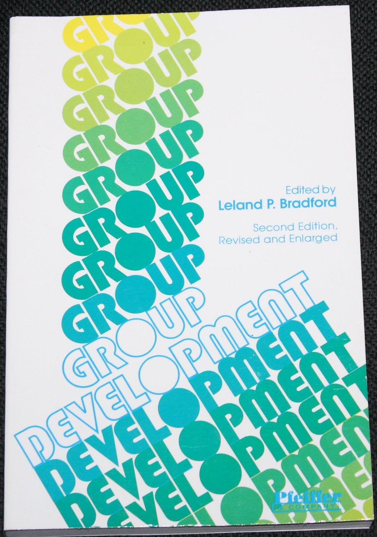 Group Development Leland P. Bradford