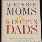 Queen Bee Moms and King Pen Dads