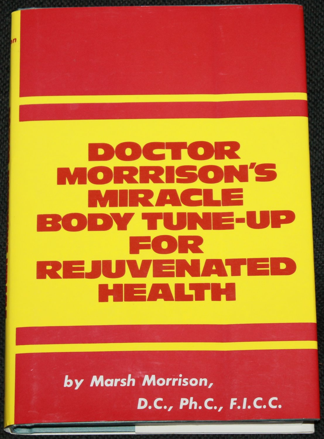 Doctor Morrison's Miracle Body Tune-Up For Reuvinated Health