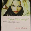 """Mom I Hate My Life"" by Sharon A. Hersh"