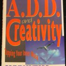 A.D.D. and Creativity by Lynn Weiss