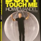Here's The Deal Don't Touch Me Howie Mandel