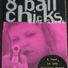 8 Ball Chicks