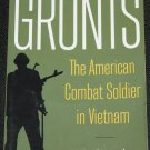 Grunts The American Combat Soldier In Vietnam