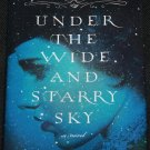 Under the Wide and Starry Sky Nancy Horan