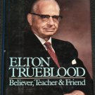 Elton Trueblood Believer, Teacher & Friend